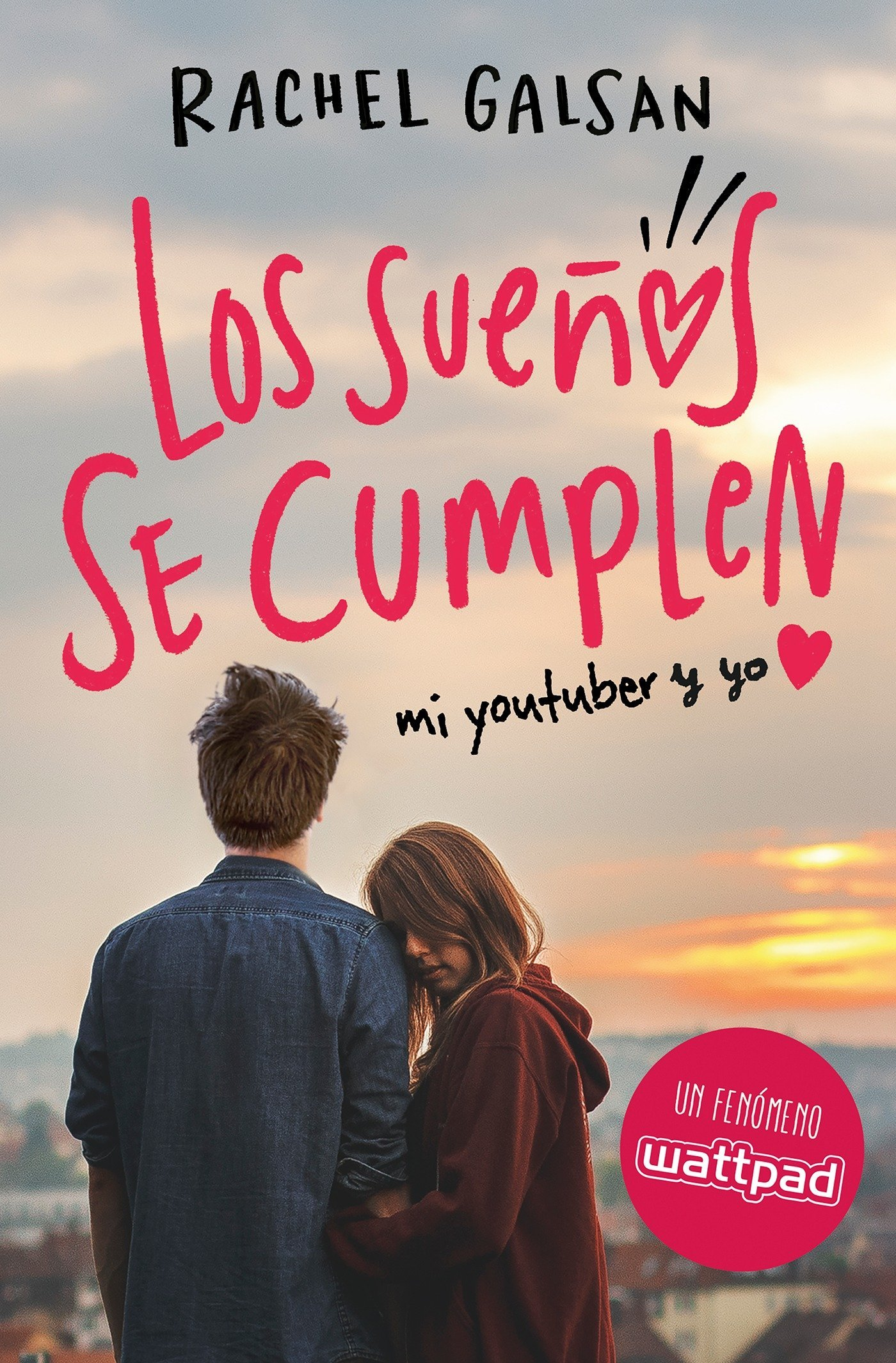 Los sueños se cumplen / Dreams Come True: Mi youtuber y yo (Spanish Edition): Rachel Galsan: 9788420485348: Amazon.com: Books
