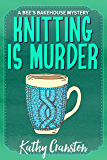 Knitting is Murder (Bee's Bakehouse Mysteries Book 2) (English Edition)