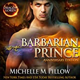 Barbarian Prince: Dragon Lords, Book 1 (Anniversary Edition)