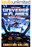 The First Universe in Flames Trilogy (Books 1 to 3): Earth - Last Sanctuary, Fury to the Stars & Destination Oblivion (UiF Space Opera) (English Edition)