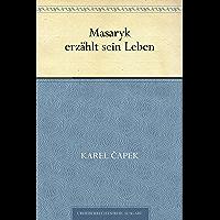 Masaryk erzählt sein Leben (German Edition)