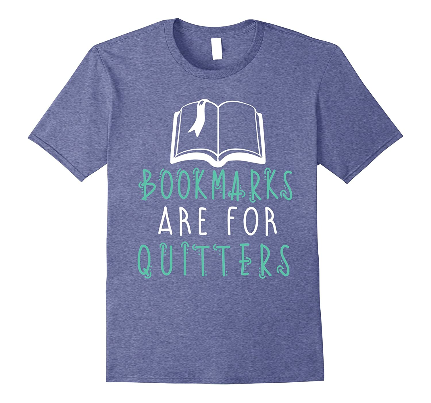 Bookmarks Are For Quitters Reading Shirt - Funny Book Tshirt-alottee gift
