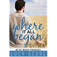 Where it all Began: A Small Town Love Story (Blue Moon Book 7)