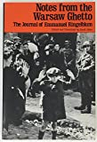 Notes from the Warsaw Ghetto; The Journal of Emmanuel Ringelblum.