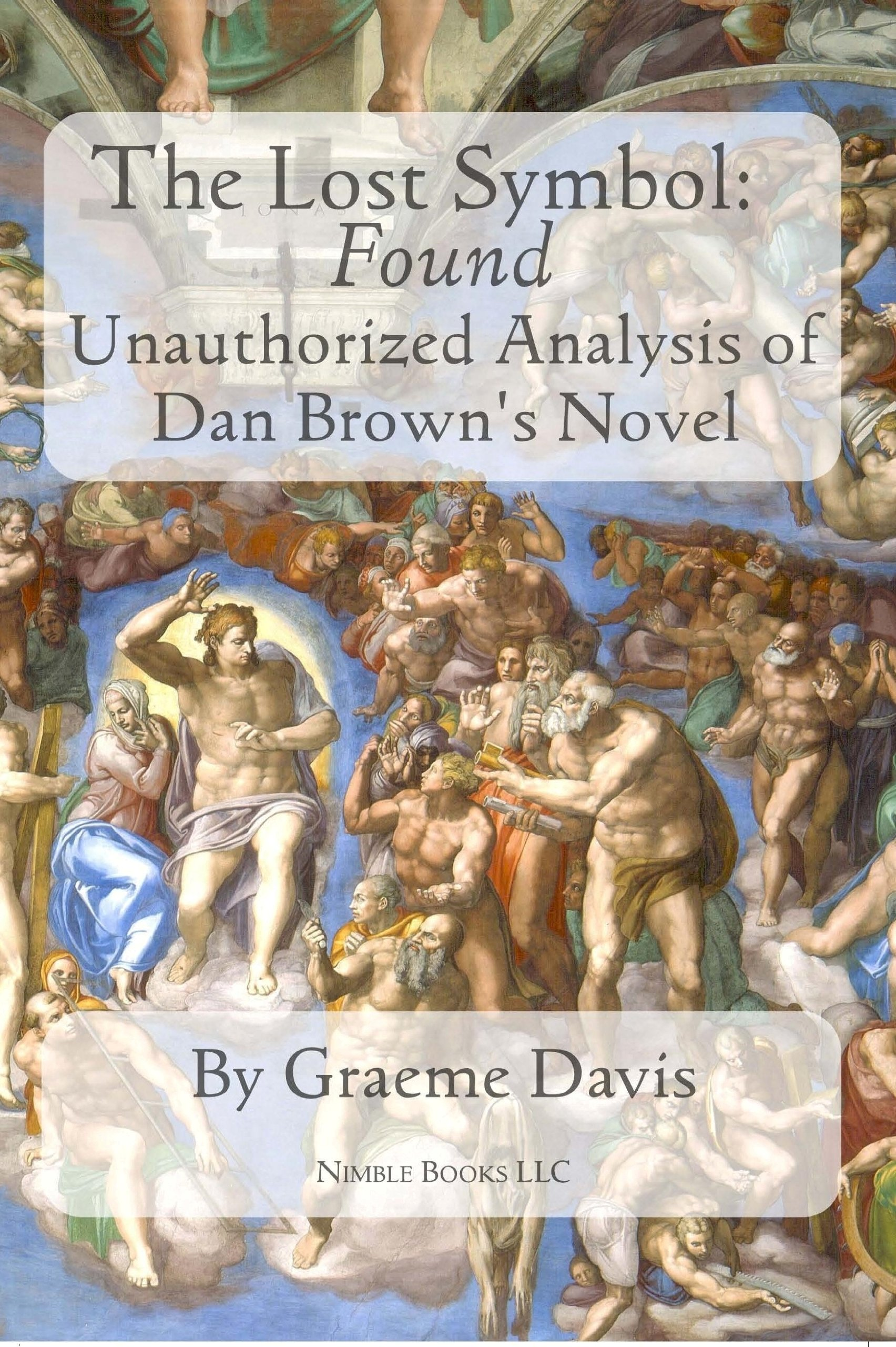 The lost symbol found unauthorized analysis of dan browns the lost symbol found unauthorized analysis of dan browns novel graeme davis 9781608880119 amazon books biocorpaavc