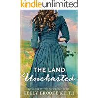 The Land Uncharted (Uncharted Christian Historical Romance Book 1)