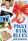 Piggy Bank Blues (Going to the Dogs Book 5)