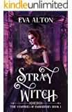 Stray Witch: engrossing, magical and funny, a vampire romance and paranormal women's fiction novel (The Vampires of Emberbury Book 1)