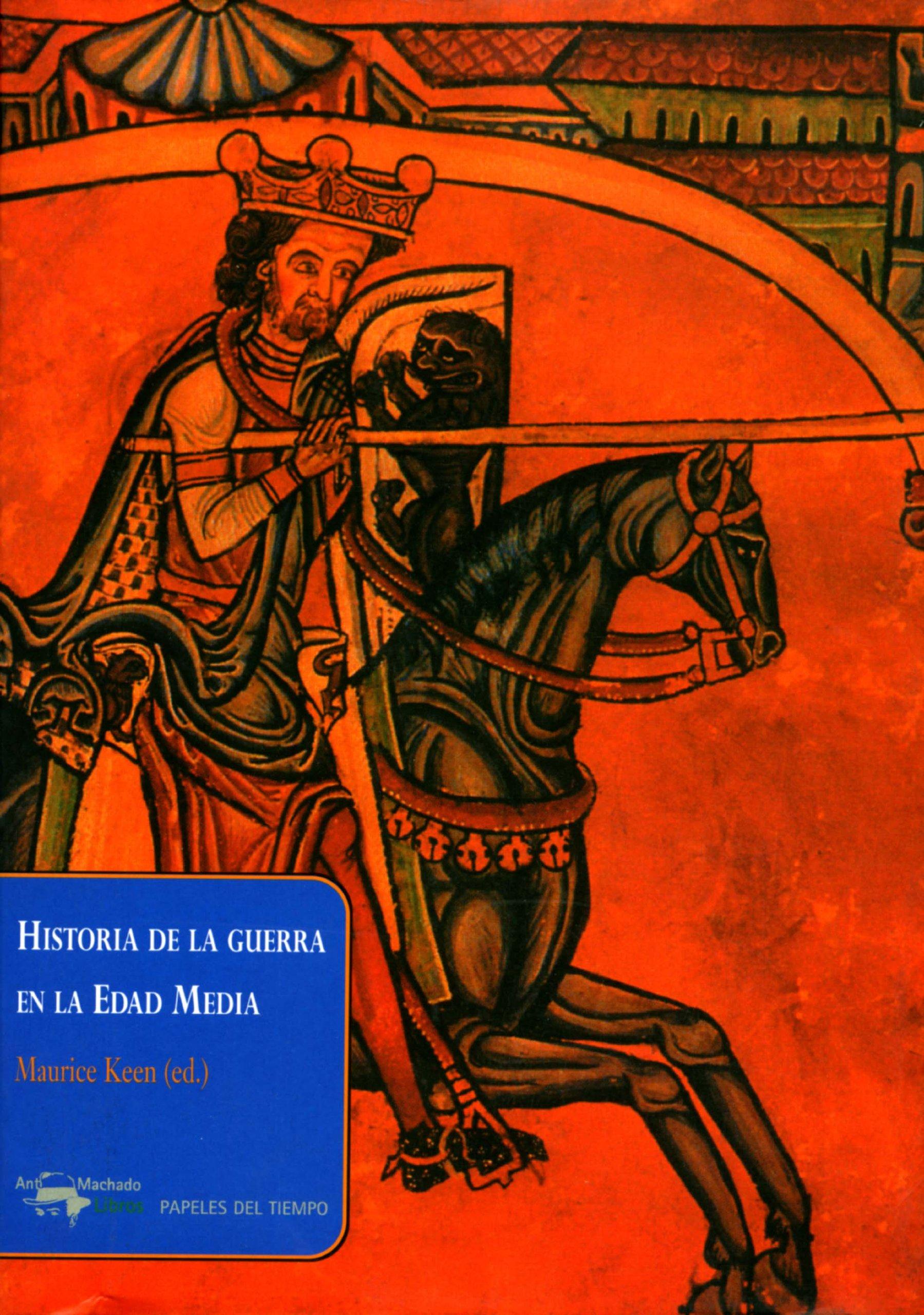 Historia de la guerra en la Edad Media Papeles del tiempo: Amazon ...