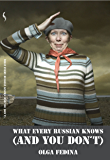 What Every Russian Knows (And You Don't) (English Edition)