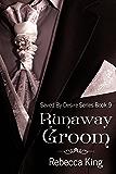 Runaway Groom (Saved By Desire Book 9)