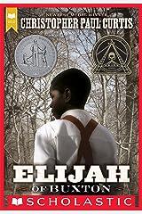 Elijah of Buxton (Scholastic Gold) Kindle Edition