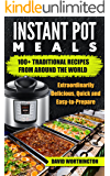 Instant Pot Cookbook: 100 Traditional Recipes from Around The World: (Chinese, Thai, Italian, Mexican & Brazilian) (Quick, Short and Simple to Make Book 2)