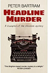 Headline Murder: A Crampton Of The Chronicle Mystery Kindle Edition