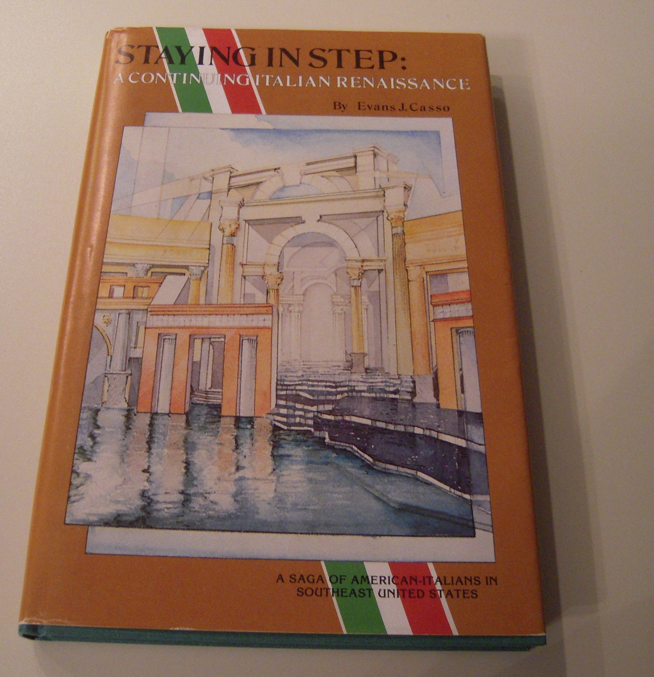 Staying in Step: A Continuing Italian Renaissance.: EVANS J. CASSO: Amazon.com: Books