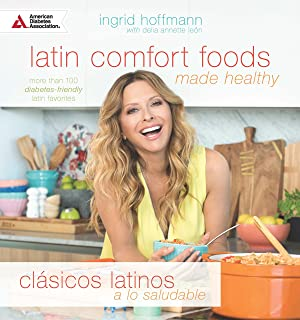 Latin Comfort Foods Made Healthy/Clásicos Latinos a lo Saludable: More than 100 Diabetes