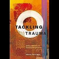 Tackling Trauma: Global, Biblical, and Pastoral Perspectives (English Edition)