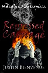 The Macabre Masterpiece: Repressed Carnage: (Collection of Horror Poetry Book 2) Kindle Edition