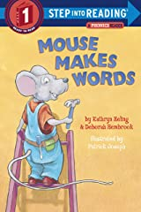 Mouse Makes Words: A Phonics Reader (Step-Into-Reading, Step 1) Paperback