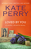 Loved By You (A Laurel Heights Novel Book 10)