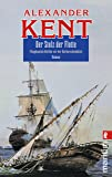 Der Stolz der Flotte: Flaggkapitän Bolitho vor der Barbareskenküste (Ein Richard-Bolitho-Roman, Band 13)