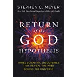 Return of the God Hypothesis: Three Scientific Discoveries That Reveal the Mind Behind the Universe