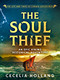 The Soul Thief: An epic Viking historical adventure (The Life and Times of Corban Loosestrife Book 1)
