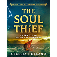 The Soul Thief: An epic Viking historical adventure (Life and Times of Corban Loosestrife Book 1)