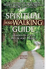 Spiritual and Walking Guide: Lourdes to St Jean Pied de Port (Spiritual and Walking Guide Series Book 3) Kindle Edition