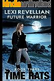 Future Warrior (Time Rats Book 3)