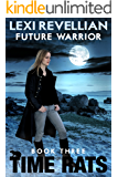 Future Warrior (Time Rats Book 3)