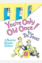 You're Only Old Once!: A Book for Obsolete Children Hardcover