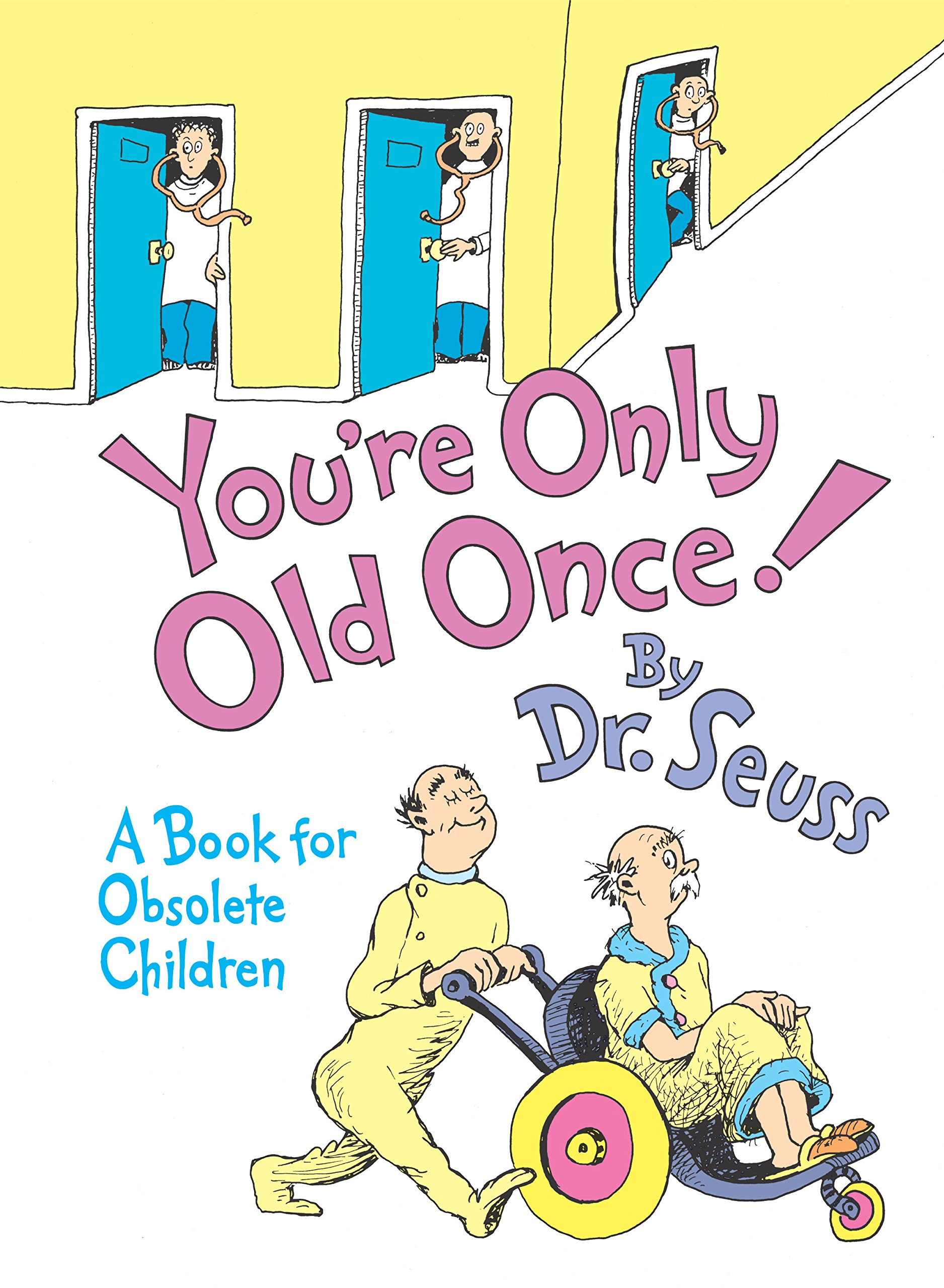 You're Only Old Once!: A Book for Obsolete Children by Dr. Seuss