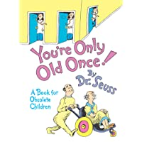 You're Only Old Once!: A Book for Obsolete Children: 30th Anniversary Edition