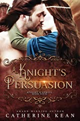 A Knight's Persuasion (Knight's Series Book 4) Kindle Edition