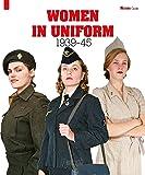 Women in Uniform: 1939-1945 (Militaria Guides)