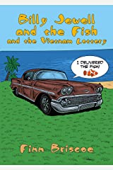 Billy Jewel and The Fish and The Vietnam Lottery (Fun Loving Finn Book 2) Kindle Edition