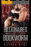 The Billionaires and The Bookworm: A MFM Billionaire Menage Romance