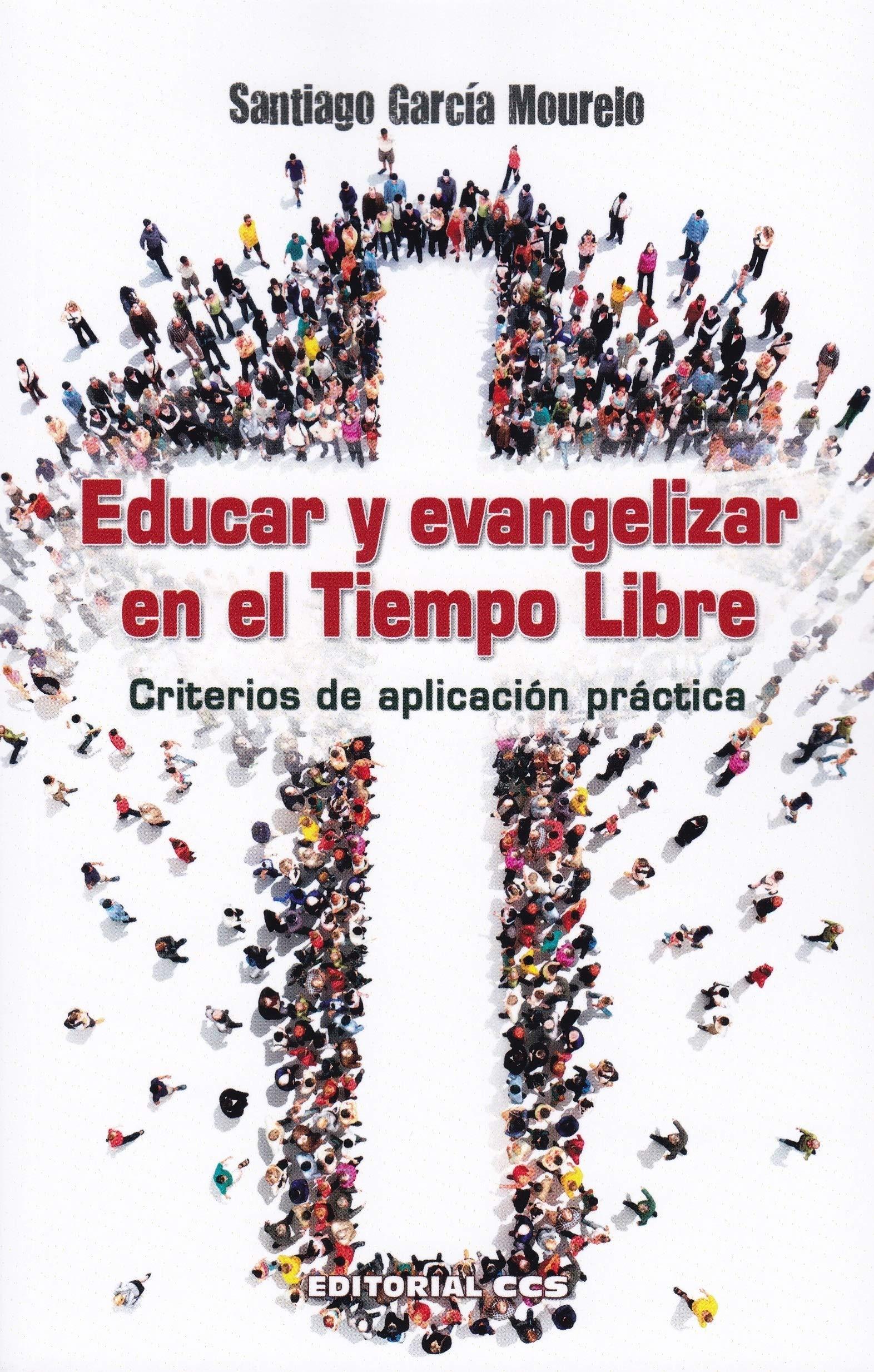 EDUCAR Y EVANGELIZAR EN EL TIEMPO LIBRE: Criterios de aplicación práctica: 20 Agentes PJ: Amazon.es: García Mourelo, Santiago: Libros