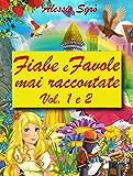 Fiabe e Favole mai raccontate: Vol. 1 e 2
