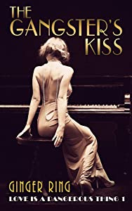 The Gangster's Kiss (Love is a Dangerous Thing Book 1)