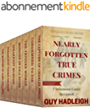 Nearly Forgotten True Crimes: 7 Infamous Cases Revisited (Vintage Crime Series Book 1) (English Edition)