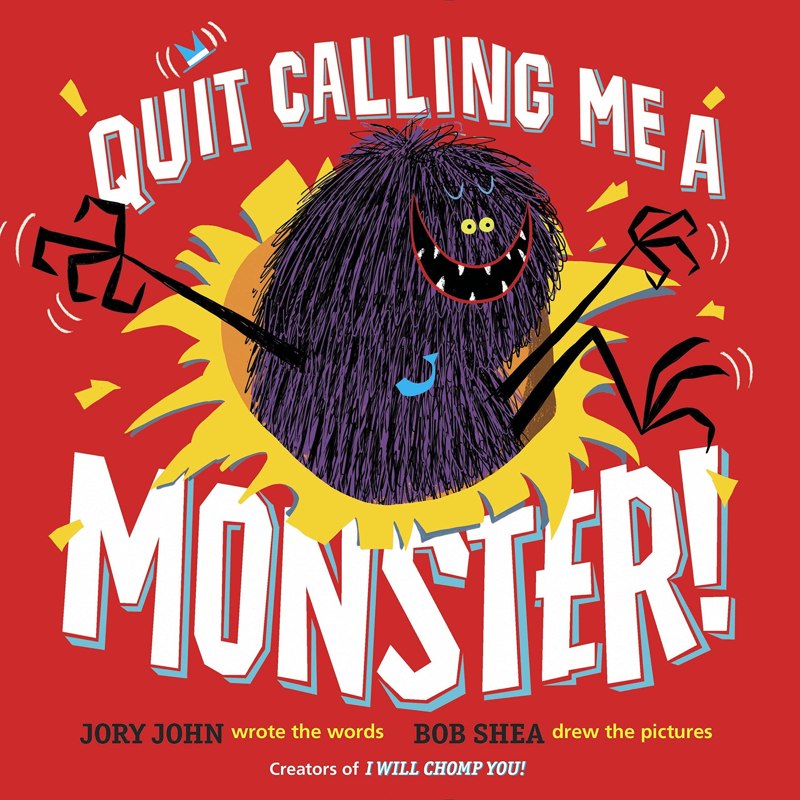 Quit Calling Me a Monster!: John, Jory, Shea, Bob: 9780385389907: Amazon.com:  Books