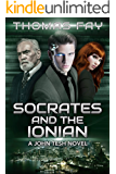 Socrates and the Ionian: A John Tesh Novel (Science Fiction Detective Trilogy Book 3)