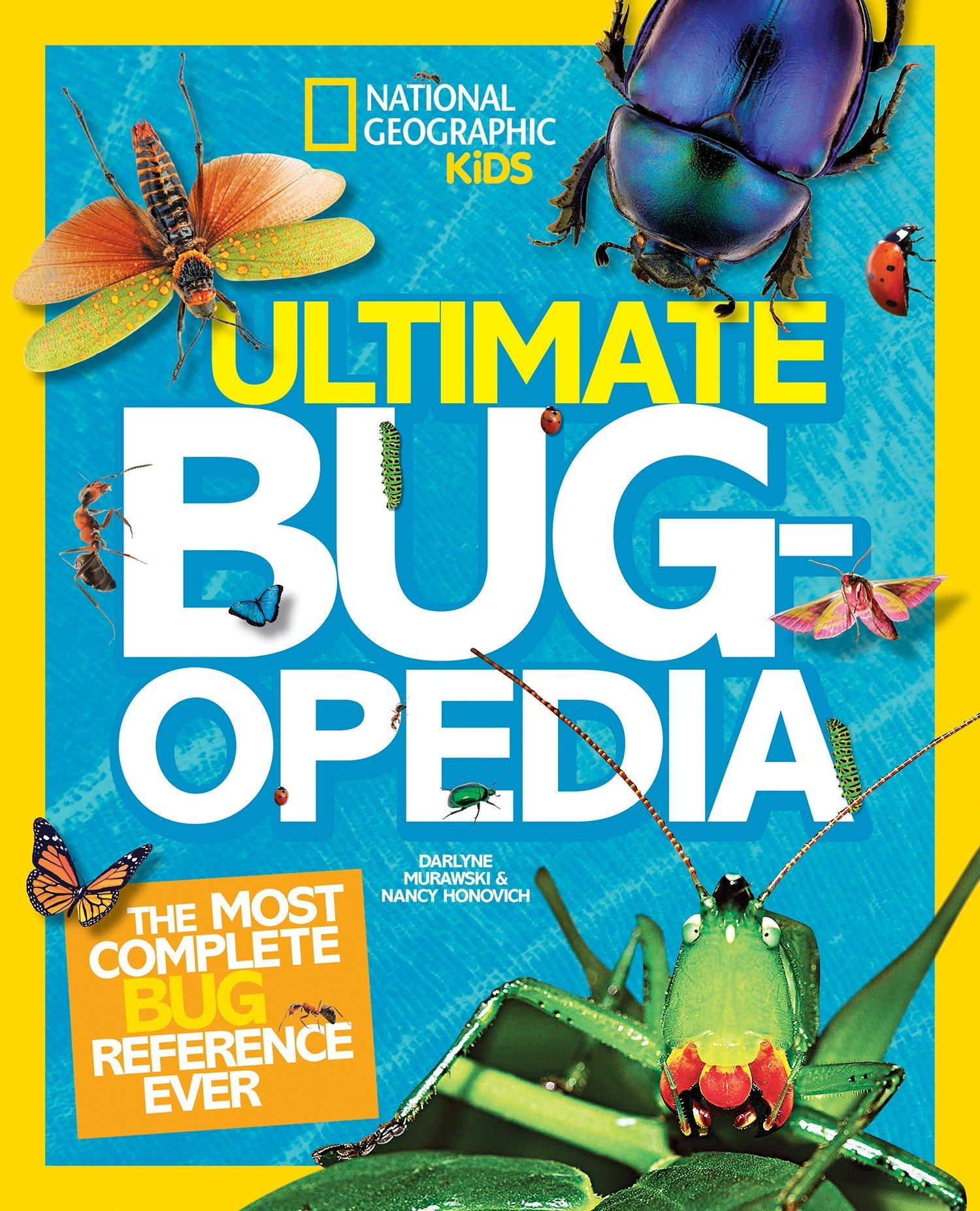 Ultimate Bugopedia: The Most Complete Bug Reference Ever (National ...