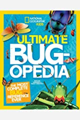 Ultimate Bugopedia: The Most Complete Bug Reference Ever (National Geographic Kids) Hardcover