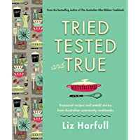 Tried, Tested and True: Stories and recipes celebrating the traditions of Australian community cookbooks