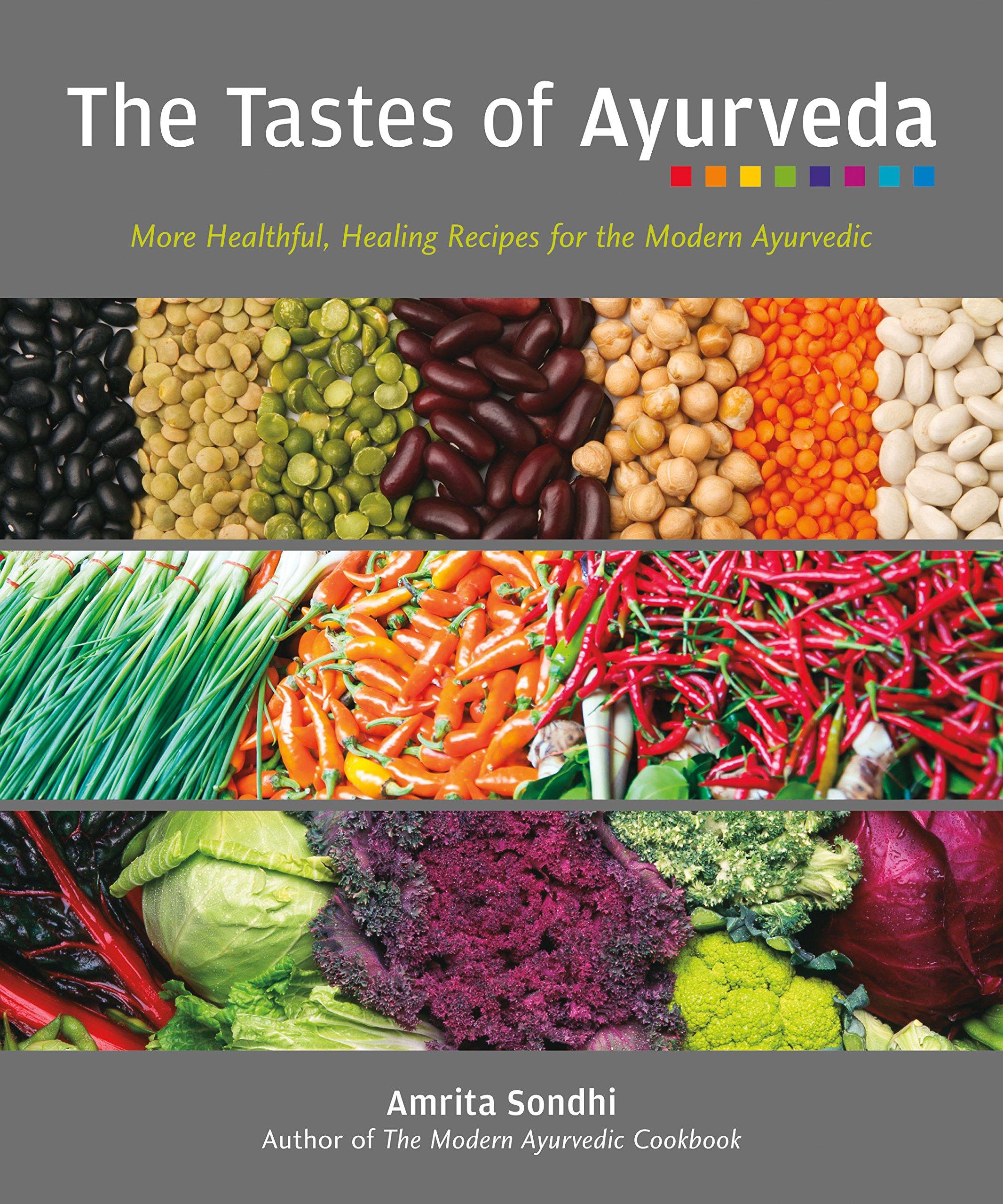 Download The Tastes of Ayurveda: More Healthful, Healing Recipes for the Modern Ayurvedic pdf