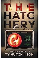 The Hatchery: SG Trilogy Book 3 (Abby Kane FBI Thriller 9) Kindle Edition