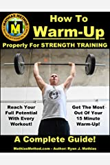 How To Warm-Up Properly For Strength Training: A Complete Guide To Unlocking Your Strength Before Every Workout! (Plans for Powerlifting, Bodybuilding, ... STRENGTH WARRIOR Workout Routine Book 3) Kindle Edition